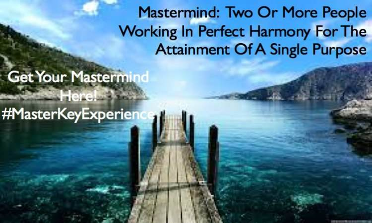 Mastermind, Two or more people working in perfect harmony for the attainment of a single purpose. H3B